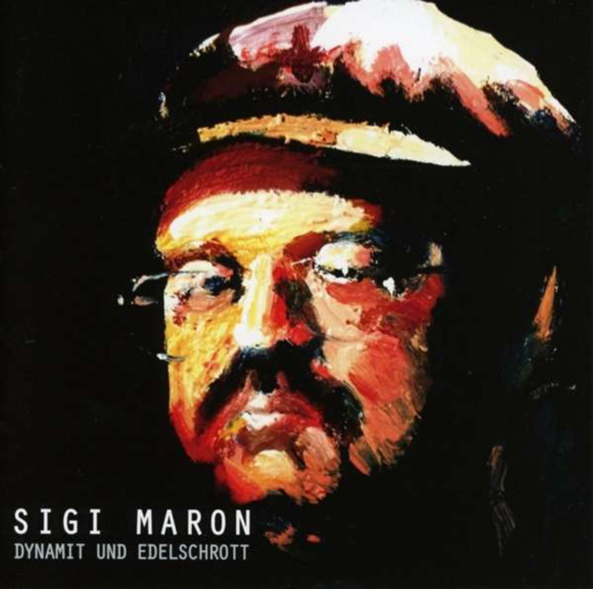 Sigi-Maron-Dynamit-und-Edelschrott